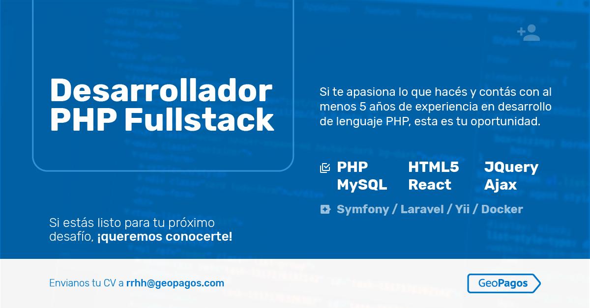 Nuevas oportunidades de empleo: Desarrollador PHP Fullstack en GeoPagos